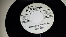HANK MARR Easy Talk / I Remember New York FEDERAL 12516 PROMO  45 7""