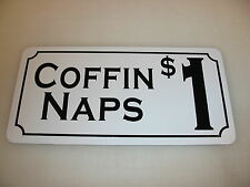 COFFIN NAPS $1 Vintage Style Metal Sign 4 Ghost Town Old West Macabre Goth