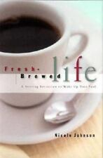 NEW - Fresh Brewed Life: A Stirring Invitation to Wake Up Your Soul