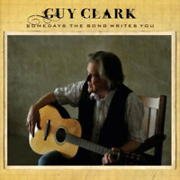 Guy Clark : Somedays the Song Writes You CD (2009) Expertly Refurbished Product