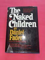 Fader, Daniel THE NAKED CHILDREN  1st Edition 1st Printing Hardback