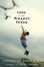 Catherine Ryan Hyde ~LOVE IN THE PRESENT TENSE ~SIGNED ~1ST/DJ ~NICE COPY