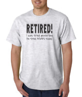 USA Made Bayside T-shirt Retired I Was Tired Yesterday I'm Again Today