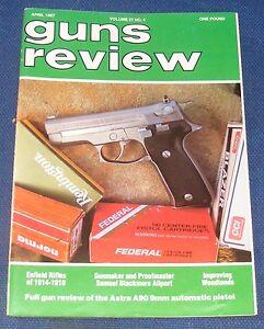 GUNS REVIEW MAGAZINE APRIL 1987 - THE ASTRA A90 9MM PISTOL