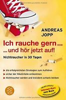 Ich rauche gern ... und hör jetzt auf: Nichtraucher in 3... | Buch | Zustand gut