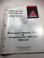 Mustang 900 E Series 2000 Series Skid Loaders Repair Amp Attachment Time Manual