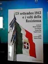 L' 8 SETTEMBRE 1943 E I VOLTI DELLA RESISTENZA DAI DIARI  PUGI COVACCI  NUOVO