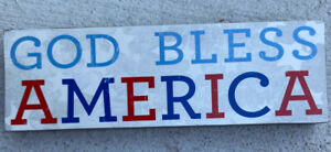 """NWT Red White & Blue GOD BLESS AMERICA Patriotic Hang or Shelf Sitter ~ 11 x 4"""""""