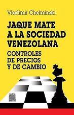 Jaque Mate a la Sociedad : Controles de Precios y de Cambio by Vladimir...