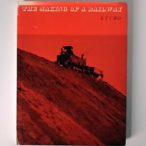 The Making of a Railway - LTC Rolt (Hardback Book, 1971 Evelyn) With Dust Jacket