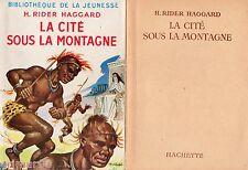 La cité sous la montagne / RIDER HAGGARD // Bibliothèque de la Jeunesse // 1952