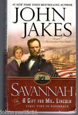 Savannah : Or a Gift for Mr. Lincoln by John Jakes (2005, Paperback) 0451215702