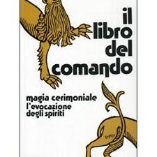 IL LIBRO DEL COMANDO MAGIA CERIMONIALE EVOCAZIONE DEGLI SPIRITI - E. C. AGRIPPA