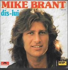 """45 TOURS / 7"""" SINGLE--MIKE BRANT--DIS LUI / L'OISEAU NOIR ET L'OISEAU BLANC-1975"""