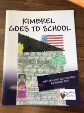 Kimbrel Goes To School Written And Illustrated By Auntie Kim