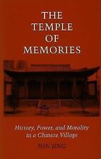 The Temple of Memories : History, Power, and Morality in a Chinese Village by...