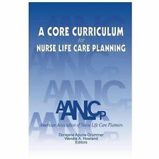 A Core Curriculum for Nurse Life Care Planning by Aanlcp (2013, Paperback)