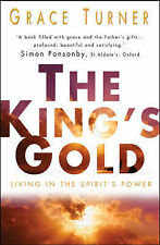The King's Gold: True Wealth Is Found in Deep Places. Grace Turner: Living in th