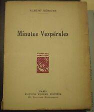 Albert SERIEYS: Minutes vespérales (1932). E.O., ENVOI + SIXAIN AUTOGRAPHE