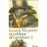 Grandville - Scènes de la vie privée et publique des animaux - 1977 - poche
