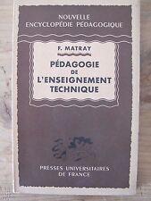 Pédagogie de l'Enseignement Technique - F. Matray - PUF - 1952