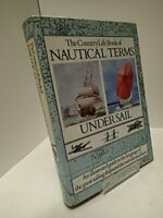 The Country Life Book of Nautical Terms Under Sail by No author. Hardback Book