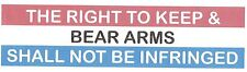 THE RIGHT TO KEEP & BEAR ARMS SHALL NOT BE INFRINGED BUMPER STICKER!!
