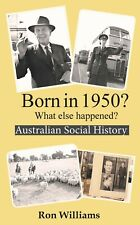 Born in 1950? What Else Happened? by Ron Williams Birthday Book