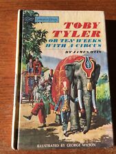 Toby Tyler or Ten Weeks With A Circus James Otis 1967 Companion Library  HC