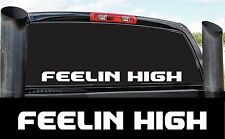 FEELIN HIGH DIESEL 4X4 STICKER DECAL COUNTRY PICKUP POWER STROKE