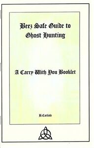 Beez Safe Guide to Ghost Hunting A Carry With You Booklet