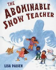The Abominable Snow Teacher (Brand New Paperback Version) Lisa Passen