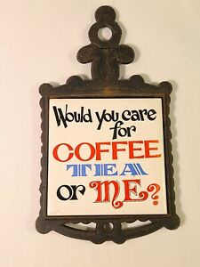 Vintage Metal and Ceramic Tile Would You Care For Coffee Tea or Me Funny Kitschy