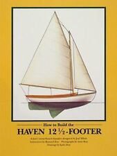 How to Build the Haven Twelve & a Half Footer - by MAYNARD BRAY