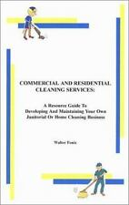 Commercial and Residential Cleaning Services : A Resource Guide to Developing...