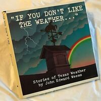 John E. Weems IF YOU DON'T LIKE THE WEATHER First Edition 1st Printing Texas