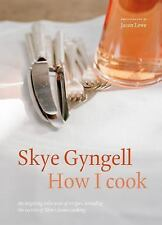 How I Cook by Skye Gyngell (2017, Paperback)