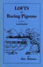 Lofts for Racing Pigeons by Chas Heitzman