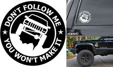 "(1) 6"" Don't Follow Me You Won't Make It Jeep Cherokee XJ White Vinyl Decal New"