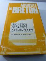 AUGUSTE LE BRETON, SOCIETES SECRETES CRIMINELLES ,DU RIFIFI A HONG KONG (pie02)