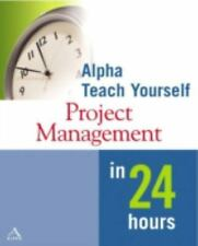 Alpha Teach Yourself Project Management in 24 Hours-ExLibrary