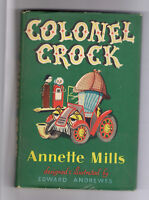 Colonel Crock - Signed Annette Mills & Edward Andrewes 1953 HC w DJ London 1st