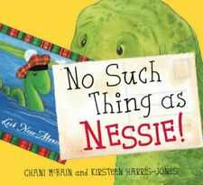 No Such Thing As Nessie!: A Loch Ness Monster Adventure (Pic. by McBain, Chani