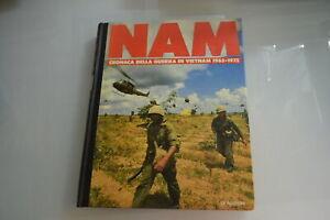 Nam cronaca della guerra in Vietnam 1965-75 De Agostini
