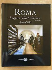 ROMA: I NEGOZI DELLA TRADIZIONE - AA.vv. - Editrice Parnaso