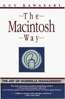 Macintosh Way : The Art of Guerrilla Management Hardcover Guy Kawasaki