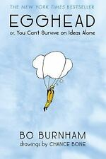 Egghead : Or, You Can't Survive on Ideas Alone by Bo Burnham (2014, Paperback)
