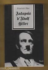 HISTOIRE. Autopsie d'Adolf Hitler par Friedrich Heer. 1re édition française 1971