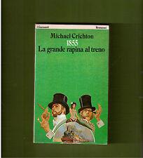 1855 -LA GRANDE RAPINA AL TRENO- MICHAEL CRICHTON-GANZANTI-SPD.RACCOMANDATA GRAT