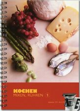 Kochbuch für Thermomix TM21: Kochen, rühren, mixen Teil 1; Rezepte